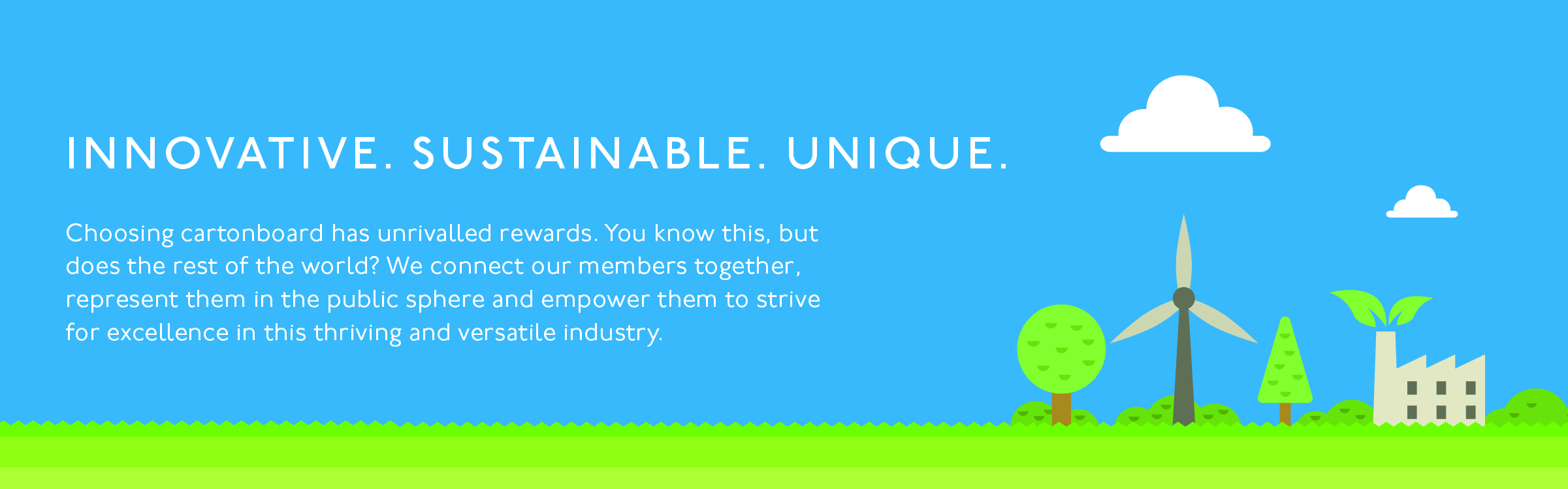 Innovative. Sustainable. Unique